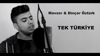 Download Mavzer & Dinçer Öztürk - TEK TÜRKİYE - 2016 ( OFFİCİAL KLİP ) Video