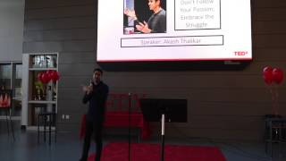 Download Don't Follow Your Passion; Embrace the Struggle. | Akash Thakkar | TEDxYouth@NorthCreek Video