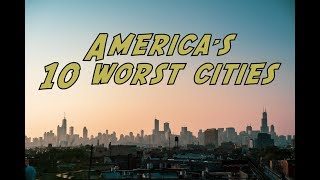 Download The 10 WORST CITIES in AMERICA Video