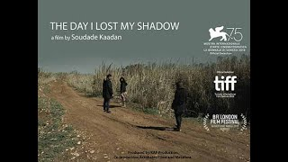 Download The Day I lost My Shadow - Trailer يوم أضعت ظلي Video