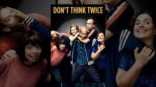 Download Don't Think Twice Video