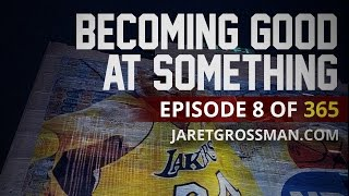 Download Becoming Good at Something (#8 of 365) Video