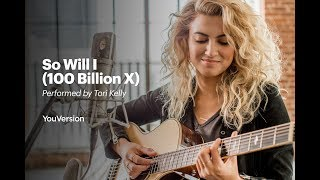 Download So Will I (100 Billion X) - Performed by Tori Kelly Video