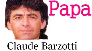 Download Claude Barzotti - Papa Video
