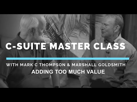 C-Suite Master Class: Adding Too Much Value