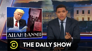 Download President Trump's Muslim-Targeted Travel Ban: The Daily Show Video