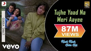 Download Tujhe Yaad Na Meri Aayee Lyric - Kuch Kuch Hota Hai | Kajol |Shah Rukh Khan Video