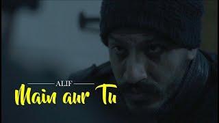 Download Main aur Tu : Alif | Music Video Video