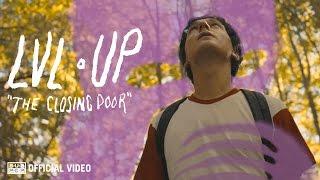 Download LVL UP - The Closing Door Video