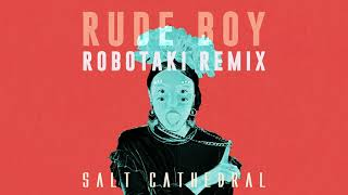 Download Salt Cathedral - Rude Boy (Robotaki Remix) [Ultra Music] Video
