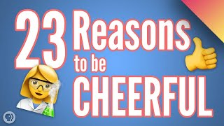 Download 23 Reasons to be Cheerful (Thanks to Science!) Video