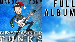 Download Christmas Is For Punks ► FULL CHRISTMAS ALBUM by MandoPony Video
