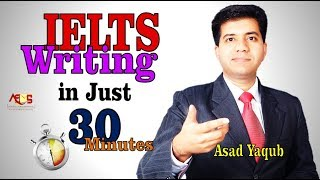 Download IELTS Writing in Just 30 Minutes || Band 9 Strategies || Asad Yaqub Video