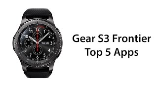 Download Top 5 Apps for the Samsung Gear S3 Video