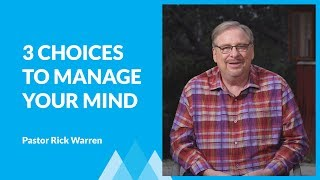 Download Choose To Manage Your Mind with Rick Warren Video