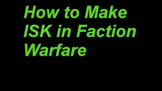 Download How to Make ISK in Faction Warfare (Beginners Intro) Video