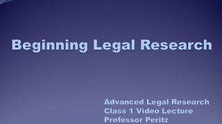 Download Class 1 - Beginning Legal Research Video
