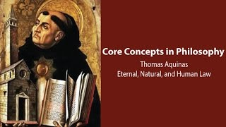 Download Thomas Aquinas on Eternal, Natural, and Human Law - Philosophy Core Concepts Video