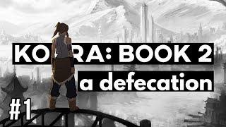 Download THE LEGEND OF KORRA: BOOK 2 | A DEFECATION (Part 1 of 3) Video