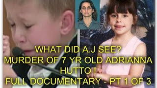 Download WHAT DID A.J SEE ? MURDER OF 7 YR OLD ADRIANNA HUTTO ! - FULL DOCUMENTARY - PT 1 OF 3 Video
