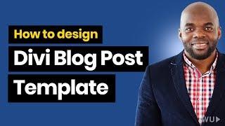 Download Divi Blog Post Template - Design your own Divi Blog Post Template Video