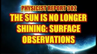 Download PHYSICIST REPORT 382: THE SUN IS NO LONGER SHINING: SURFACE OBSERVATIONS Video