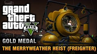 Download GTA 5 - Mission #30 - The Merryweather Heist (Freighter) [100% Gold Medal Walkthrough] Video