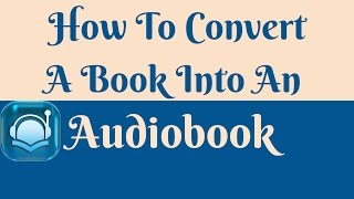 Download How to Convert a Book into an Audiobook Video