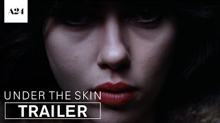 Download Under The Skin | Official Trailer HD | A24 Video