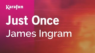 Download Karaoke Just Once - James Ingram * Video