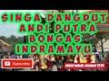 Download SINGA DEPOK ANDI PUTRA BONGAS INDRAMAYU Video