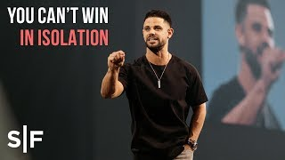 Download You Can't Win In Isolation | Pastor Steven Furtick Video