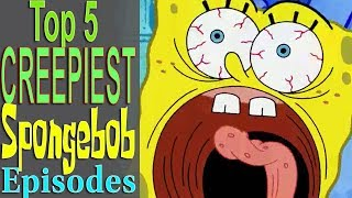 Download Top 5 Creepiest Spongebob Episodes Video