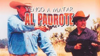Download Vengo A Matar Al Padrote | MOOVIMEX powered by Pongalo Video