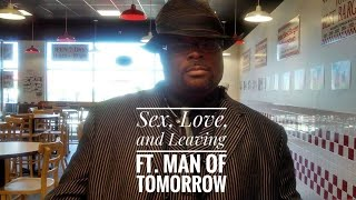 Download Sex, Love, and Leaving Ft. Man of Tomorrow Video