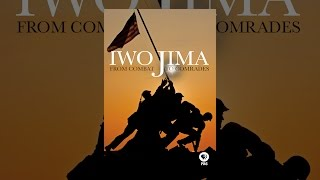Download Iwo Jima: From Combat to Comrades Video