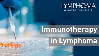 Download Immunotherapy and Lymphoma Treatment Video