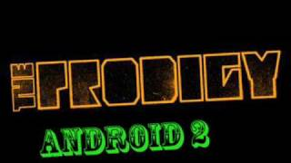 Download The Prodigy - Android 2 (Unreleased) Video