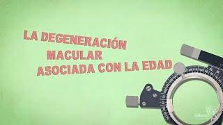 Download La Degeneración Macular Asociada con la Edad (DMAE) Video