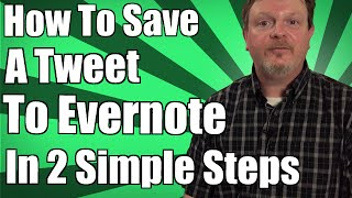 Download How To Save Tweets To Evernote In Two Simple Steps Video