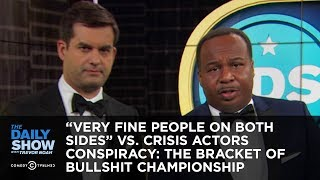 Download ″Very Fine People on Both Sides″ vs. Crisis Actors Conspiracy: The Bracket of Bullshit Championship Video