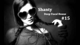 Download Shanty - Deep Vocal House #15 Video