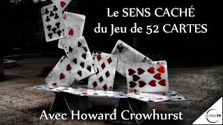 Download « Le Sens Caché du Jeu des 52 Cartes » avec Howard Crowhurst - NURÉA TV Video
