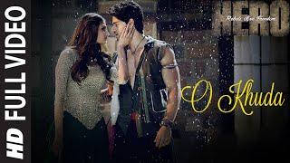 Download O Khuda FULL VIDEO Song - Amaal Mallik | Hero | Sooraj Pancholi, Athiya Shetty | T-Series Video