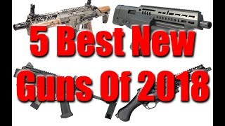 Download 5 Best New Guns Of 2018 Video