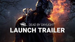 Download Dead by Daylight | Launch Trailer Video