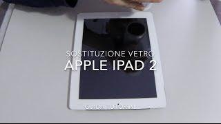 Download Sostituzione Vetro Apple Ipad 2 - Parte Prima Video