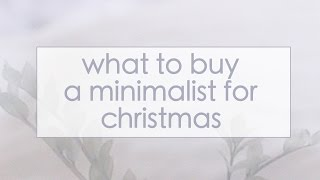Download What to buy a Minimalist for Christmas - A Gift Guide for Minimalists Video