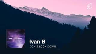 Download Ivan B - Don't Look Down (Prod. Kevin Peterson) Video