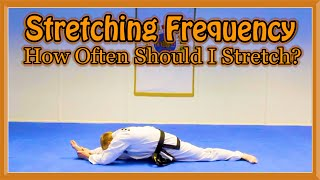 Download How Often Should I Stretch? | Martial Arts Stretching Frequency Video